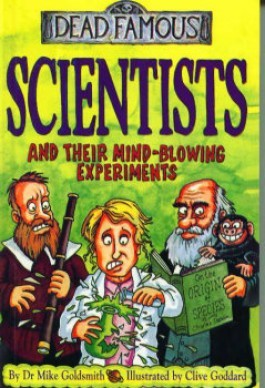 Scientists And Their Mind Blowing Experiments by Mike Goldsmith