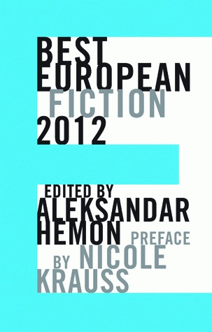 Best European Fiction 2012 by Aleksandar Hemon