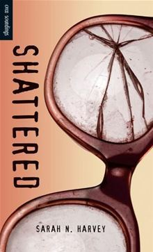 Shattered by Sarah N. Harvey