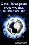 Total Blueprint for World Domination by Jolene Stockman