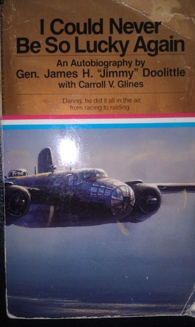 I Could Never Be So Lucky Again by James Doolittle