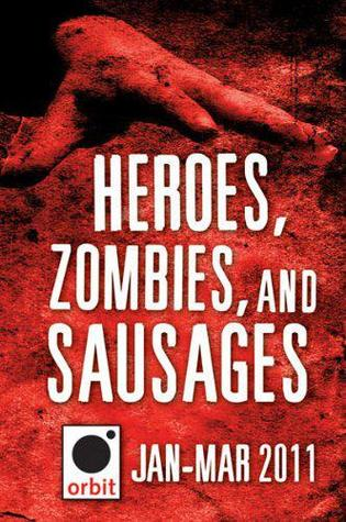 Heroes, Zombies, and Sausages by Joe Abercrombie