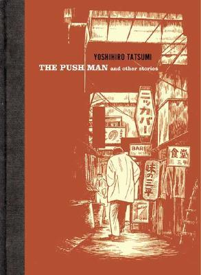 The Push Man and Other Stories by Yoshihiro Tatsumi