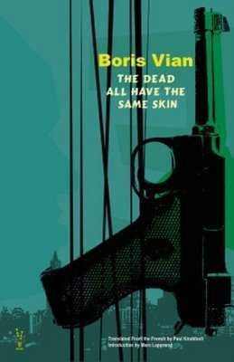The Dead All Have the Same Skin by Boris Vian