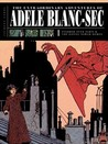 The Extraordinary Adventures of Adèle Blanc-Sec by Jacques Tardi