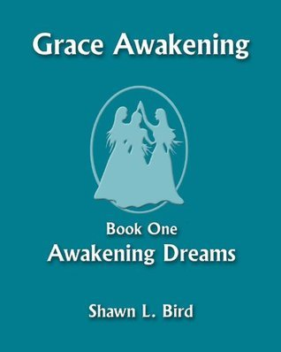 Awakening Dreams by Shawn L. Bird