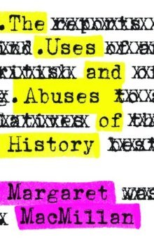Review The Uses and Abuses of History (Modern Library Chronicles #31) PDF by Margaret MacMillan