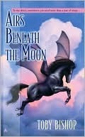 Read online Airs Beneath the Moon (Horsemistress Saga #1) by Toby Bishop MOBI