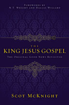 The King Jesus Gospel by Scot McKnight