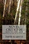 Novel Criticism: How to Critique Novels Like a Novelist