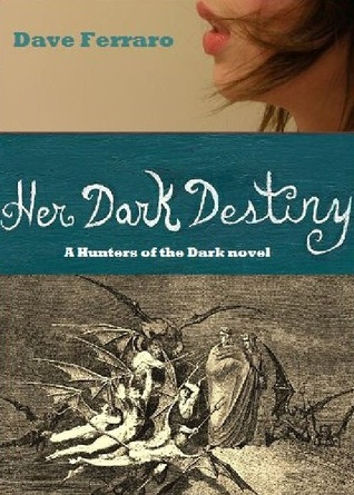 Her Dark Destiny by Dave Ferraro