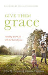 Give Them Grace by Elyse Fitzpatrick
