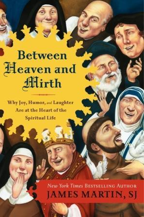Between Heaven and Mirth by James J. Martin