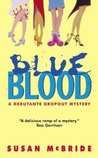 Blue Blood (A Debutante Dropout Mystery, #1)