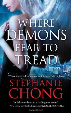 Josh Reviews: Where Demons Fear to Tread by Stephanie Chong