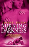 Burning Darkness by Jaime Rush