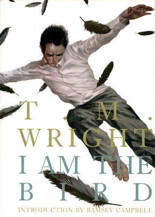 I Am The Bird by T.M. Wright