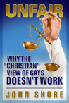 "UNFAIR: Why the ""Christian"" View of Gays Doesn't Work"