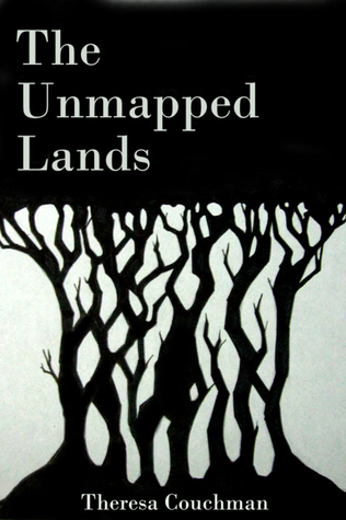 The Unmapped Lands by Theresa Couchman