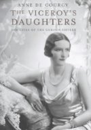 The Viceroy's Daughters The Lives of the Curzon Sisters