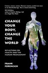 Change your body, change the world