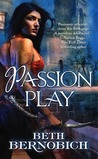 Passion Play by Beth Bernobich