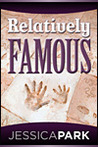 Relatively Famous by Jessica Park