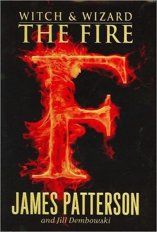 The Fire (Witch and Wizard, #3)