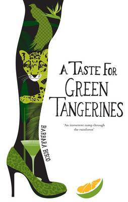 A Taste for Green Tangerines by Barbara Bisco