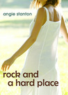Rock and a Hard Place by Angie Stanton