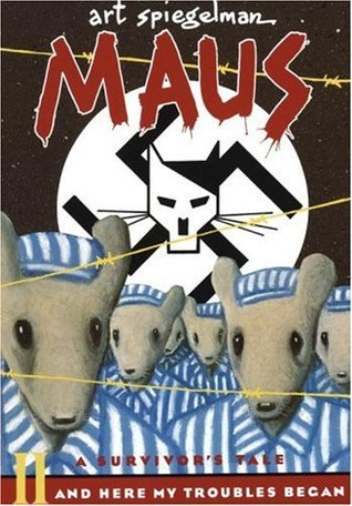 Maus, Vol. 2: And Here My Troubles Began (Maus, #2)