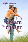 Dream Chaser by Angie Stanton
