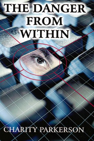 The Danger from Within by Charity Parkerson
