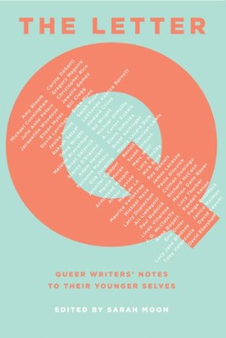 The Letter Q: Queer Writers&#039; Notes to their Younger Selves