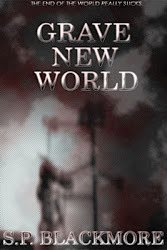 Grave New World by S.P. Blackmore