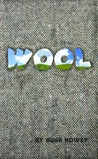 Wool (Wool, #1) by Hugh Howey
