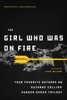 The Girl Who Was on Fire by Leah Wilson