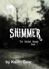 Shimmer (Wicked Woods, #2)