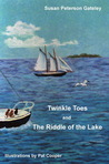 Twinkle Toes and the Riddle of the Lake: a Story for the Young & Young at Heart