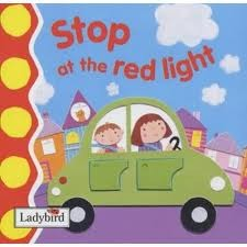 Stop At The Red Light (Ladybird Baby & Toddler)
