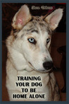 Training Your Dog to be Home Alone