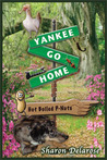 Yankee, Go Home by Sharon Delarose