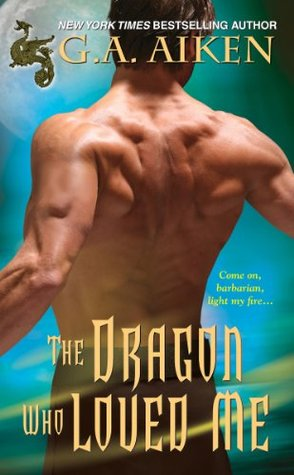 The Dragon Who Loved Me by G.A. Aiken