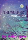 The Wolf Fey (The Wolf Fey, #1)