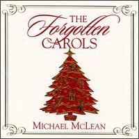 The Forgotten Carols by Michael McLean
