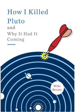 Download for free How I Killed Pluto and Why It Had It Coming PDF by Mike Brown