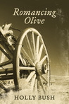 Romancing Olive by Holly Bush