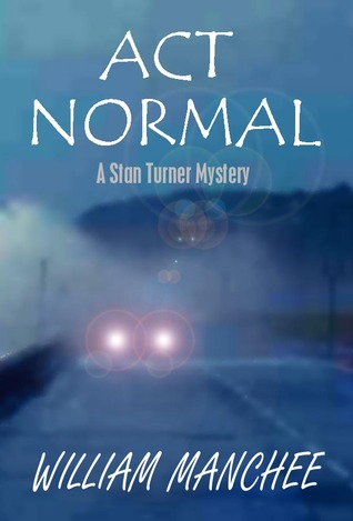 Act Normal (A Stan Turner Mystery #8)