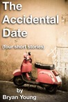 The Accidental Date and Other Stories