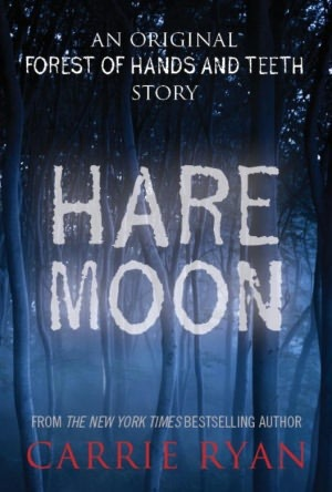 Hare Moon (The Forest of Hands and Teeth 0.5)